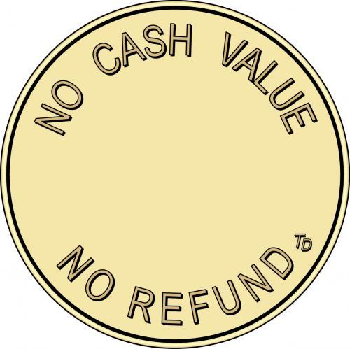 No Cash Value No Refunds