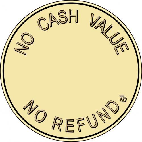 No Cash Value No Refunds